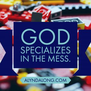 motherhood is hard, God's in the mess, Alynda Long, alyndalong.com