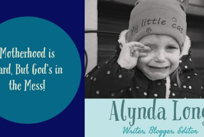 Motherhood is hard, Alynda Long, alyndalong.com, God's in the mess