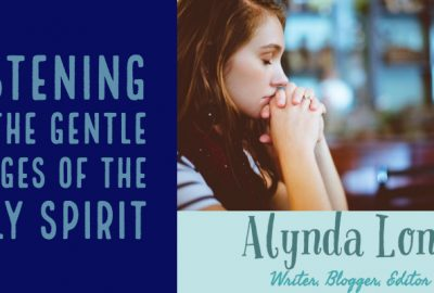Listening to the Gentle Nudges of the Holy Spirt, Holy Spirit, Hands and Feet, Alynda Long, alyndalong.com